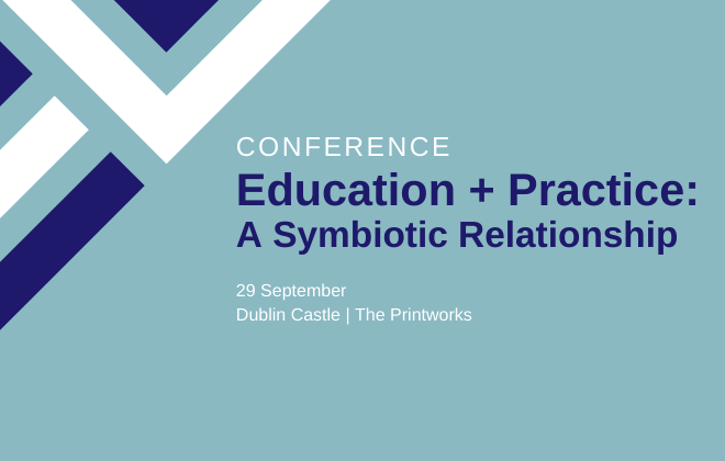 Conference 'Education + Practice: A Symbiotic Relationship'