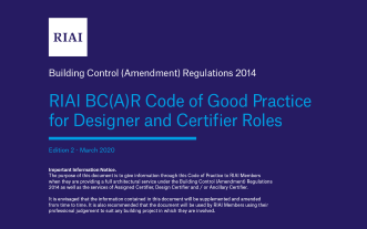 RIAI BC(A)R Code of Good Practice for Designer and Certifier Roles – Edition 2 (March 2020)