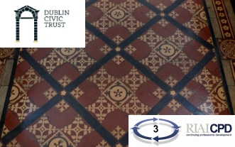 RIAI CPD Links: Historic Floor Surfaces Approaches to Repair, Cleaning & Conservation by Dublin Civic Trust