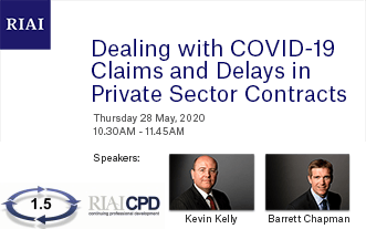 RIAI CPD Webinar: Dealing with COVID-19 Claims and Delays in Private Sector Contracts