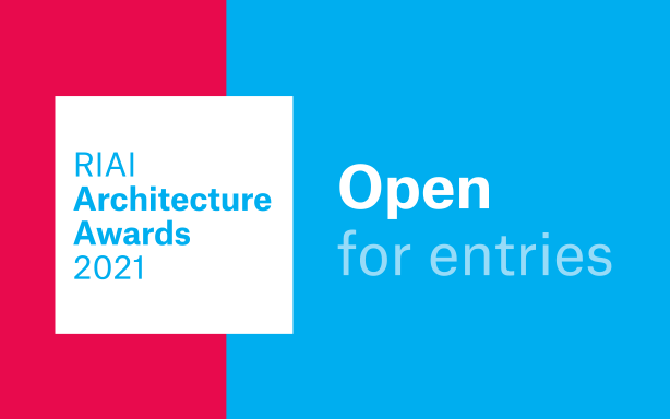 RIAI Architecture Awards 2021 - Extended Deadline 20 April 12 Noon