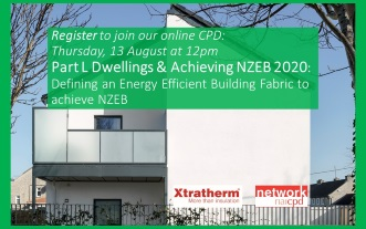 Part L Dwellings & Achieving NZEB 2020 by RIAI CPD Network Provider Xtratherm