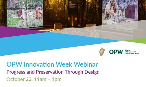 OPW Innovation Week Webinar 'Progress and Preservation through Design'