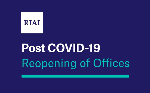 RIAI Guidance on Returning to Offices (Updated September 2021)