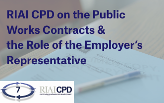 Pre-recorded Online: RIAI CPD on the Public Works Contracts & the Role of the Employer's Representative