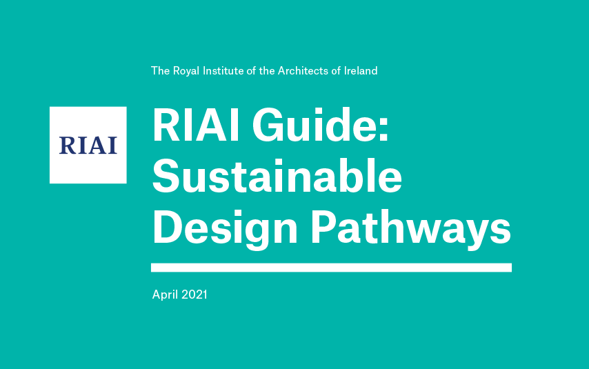 RIAI Launches Sustainable Design Pathways Guide to Prioritise Sustainability in the Built Environment