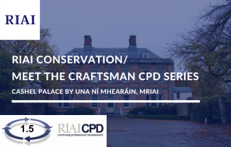 Pre-recorded Online: RIAI CPD on Cashel Palace by Una Ní Mhearain, MRIAI