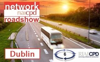 RIAI CPD Network Roadshow & Members Meeting, Dublin