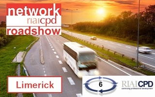 RIAI CPD Network Roadshow & Members Meeting, Limerick