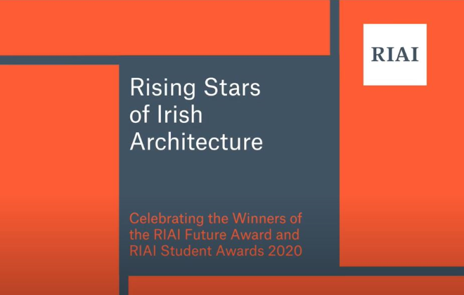RIAI Celebrates the Rising Stars of Irish Architecture - Winners of the RIAI Future Award and RIAI Student Awards 2020 Announced