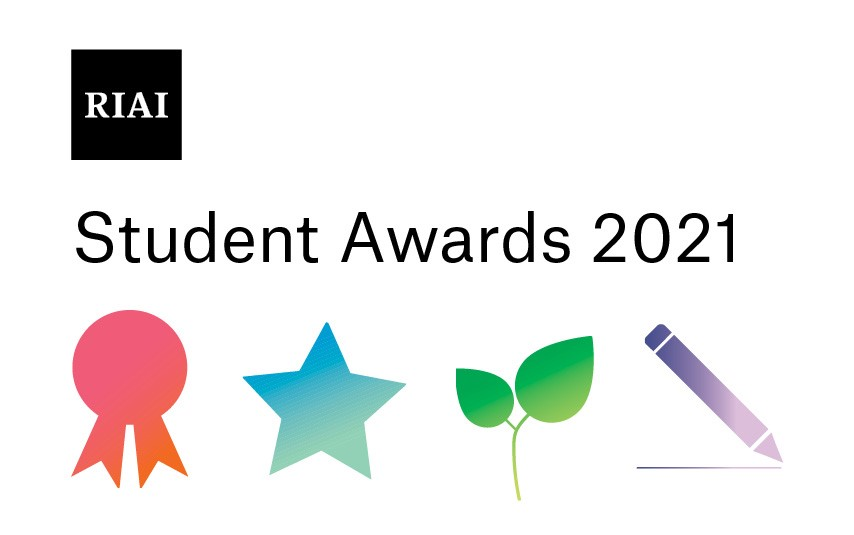 The RIAI Student Awards 2021 Open for Entries