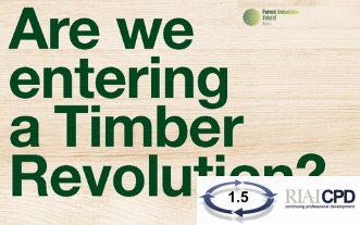 RIAI CPD Links: Are we entering a Timber Revolution?