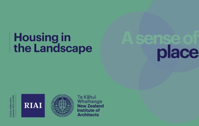 The RIAI and Te Kāhui Whaihanga New Zealand Institute of Architects have teamed up for a series of webinars on the theme 'A Sense of Place'